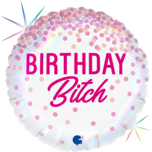 Шар (18''/46 см, ITA) Круг, Каскад конфетти, Birthday B*tch, Розовый, Голография